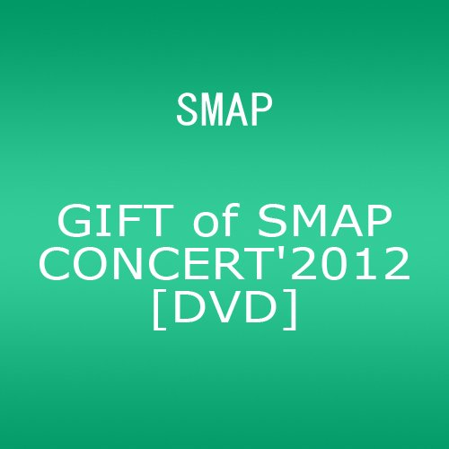 GIFT of SMAP CONCERT'2012
